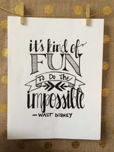 Frase celebre di Walt Disney: it's kind of fun to do the impossible - Hand Lettering